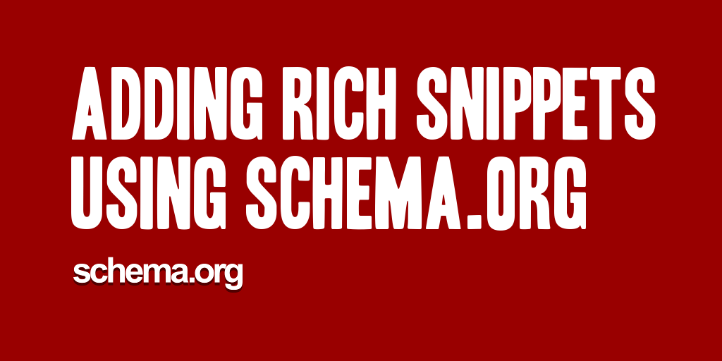 Adding Rich Snippets Using Schema.org