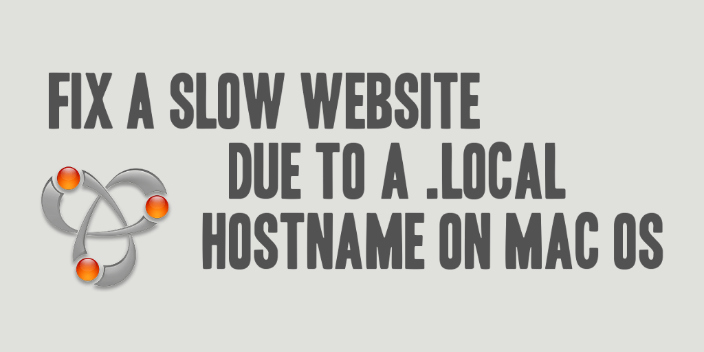 Fix a Slow Website Due to a .local Hostname on Mac OS