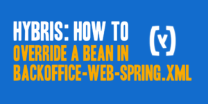 Hybris: How to Override a Bean in backoffice-web-spring.xml