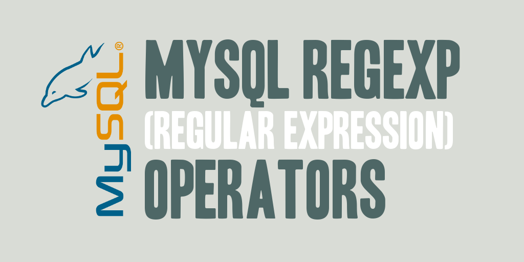 MySQL REGEXP (Regular Expression) Operators