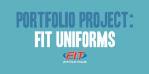 Portfolio Project: Fit Uniforms