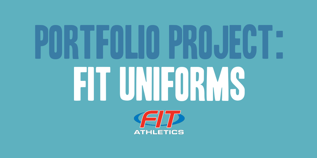 Portfolio Project: Fit Uniforms