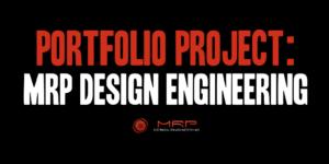 Portfolio Project: MRP Design Engineering
