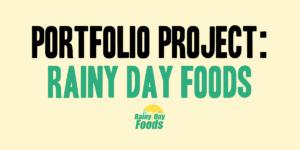 Portfolio Project: Rainy Day Foods