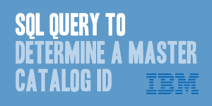 SQL Query to Determine a Master Catalog ID