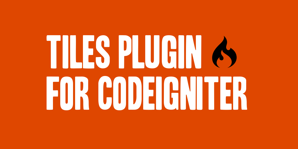 Tiles Plugin for CodeIgniter
