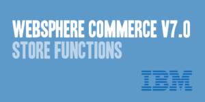 WebSphere Commerce v7.0 Store Functions