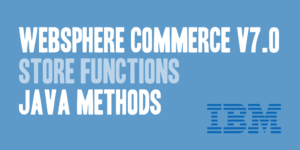 WebSphere Commerce v7.0 Store Functions Java Methods